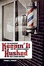Keepin' It Hushed: The Barbershop and African American Hush Harbor Rhetoric (African American Life Series)