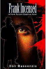 Frank Incensed: A Frank Rozzani Detective Novel (Frank Rozzani Detective Novels Book 3) Kindle Edition