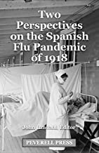 Two Perspectives on the Spanish Flu Pandemic of 1918