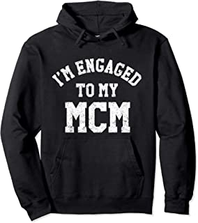 I'm Engaged To My MCM Hoodie Sweatshirt