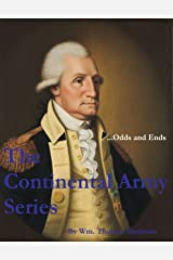 The Continental Army Series ...Odds and Ends Kindle Edition