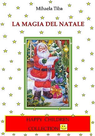 La magia del Natale (Happy Children Collection Vol. 1)