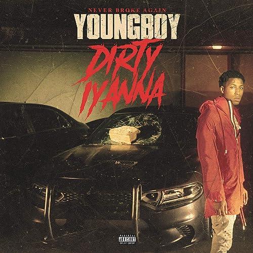 YoungBoy Never Broke Again - Dirty lyanna