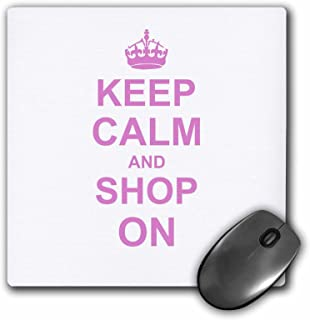 3dRose 8 x 8 x 0 25 Inches Keep Calm and Shop on Carry on Shopping Shopaholic Gifts Pink Funny Humor Mouse Pad (mp_157769_1)