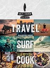 Salt & Silver: Travel, Surf, Cook [Idioma Inglés]