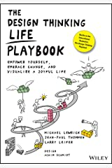 The Design Thinking Life Playbook: Empower Yourself, Embrace Change, and Visualize a Joyful Life Kindle Edition