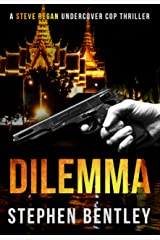 Dilemma: An entertaining, fast-paced crime thriller told at its natural length. (Steve Regan Undercover Cop Thrillers Book 3) Kindle Edition