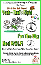 Yeah, That's Right! I'm the Big Bad Wolf