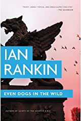 Even Dogs in the Wild (Inspector Rebus Series Book 20) Kindle Edition