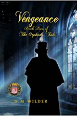 Vengeance: The Second Book of The Orphan's Tale Kindle Edition