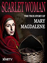 Scarlet Woman: The True Story of Mary Magdalene