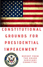 Constitutional Grounds for Presidential Impeachment: REPORT BY THE MAJORITY STAFF OF THE HOUSE COMMITTEE ON THE JUDICIARY (English Edition)