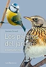 Los pájaros del jardín a tamaño natural (Otros Naturaleza)