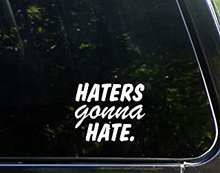 Sweet Tea Decals Haters Gonna Hate. - 4 1/2