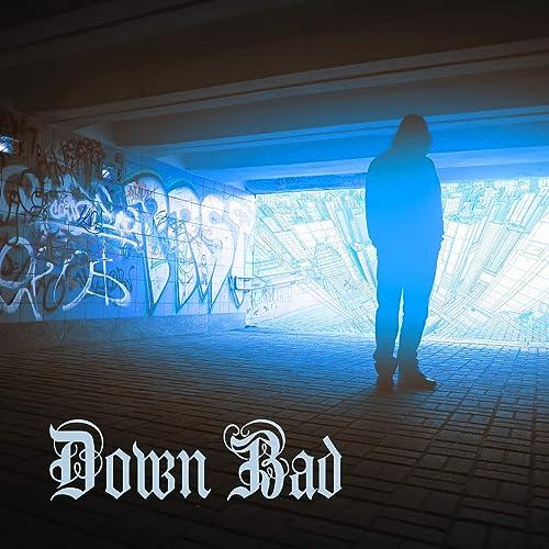 Down Bad [Explicit]