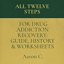 All Twelve Steps for Drug Addiction Recovery: Guide, History & Worksheets
