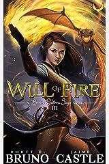 Will of Fire: (Buried Goddess Saga Book 3) Kindle Edition