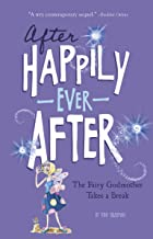 The Fairy Godmother Takes a Break (After Happily Ever After)