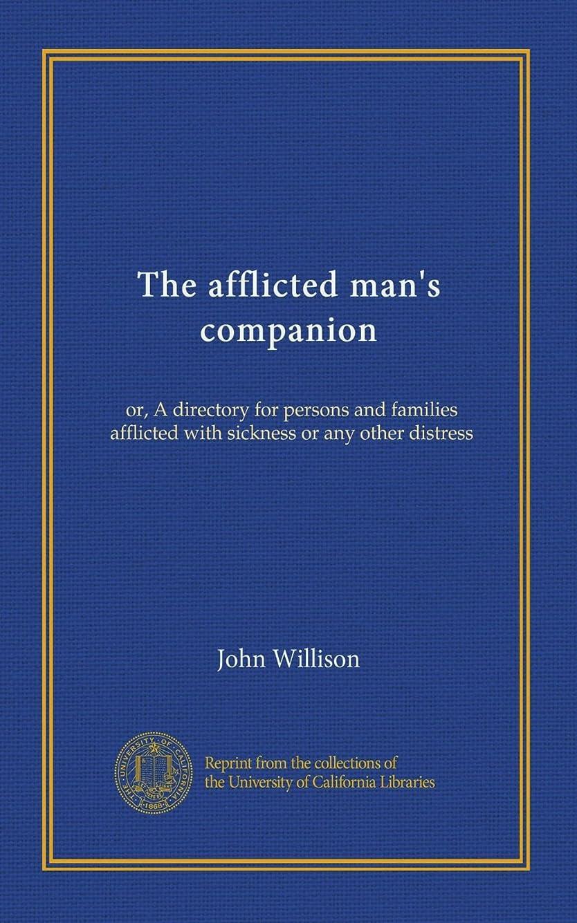 判読できないシャイニング困惑The afflicted man's companion: or, A directory for persons and families afflicted with sickness or any other distress