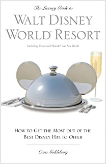 The Luxury Guide to Walt Disney World® Resort, 3rd: How to Get the Most Out of the Best Disney Has to Offer (Luxury Guide to Walt Disney World Resort)