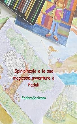 Spiripinzola e le sue magicose avventure a Paduli