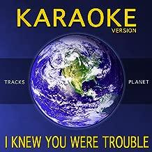 I Knew You Were Trouble (Karaoke Version)