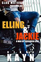 Elling & Jackie: A War of Forbidden Love (Slag Motorcycle Club Book 3)