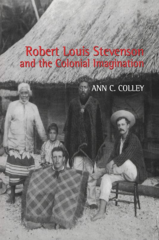せがむパニック談話Robert Louis Stevenson and the Colonial Imagination (English Edition)
