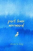 Diver's Log: Diving Log Book   5.25 x 8 SCUBA Dive Record   Logbook   Soft-Cover Mermaid