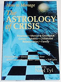 How to Manage the Astrology of Crisis: Resolution Through Astrology (Llewellyn's New World Astrology Series)