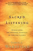 Sacred Listening: Discovering the Spiritual Exercises of Ignatius Loyola