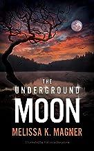 The Underground Moon