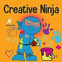 Creative Ninja: A STEAM Book for Kids About Developing Creativity (Ninja Life Hacks, Book 54)