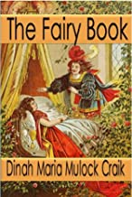 The Fairy Book (Illustrated): The Best Popular Fairy Stories Selected and Rendered Anew