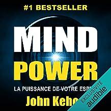 Mind Power: La Puissance de Votre Esprit