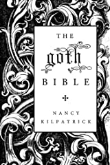 The goth Bible: A Compendium for the Darkly Inclined Kindle Edition