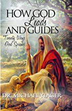 How GOD Leads & Guides!: 20 Ways God Speaks (English Edition)