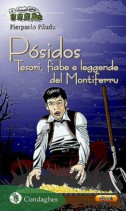 Pósidos: Tesori, fiabe e leggende del Montiferru (Il Trenino verde Vol. 54)