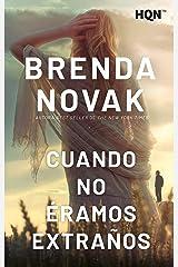 Cuando no éramos extraños (HQN) (Spanish Edition) Kindle Edition