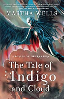 Stories of the Raksura: The Tale of Indigo and Cloud (English Edition)