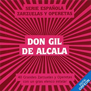 Don Gil De Alcala: Opera Buffa en Tres Actos del Maestro Manuel Penella