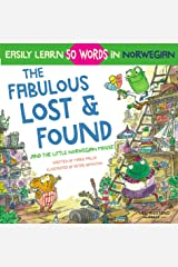 The Fabulous Lost & Found and the little Norwegian mouse: heartwarming & fun English Norwegian children's book to learn 50 Norwegian words (bilingual Norwegian English) Kindle Edition