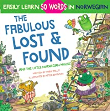 The Fabulous Lost & Found and the little Norwegian mouse: heartwarming & fun English Norwegian children's book to learn 50...