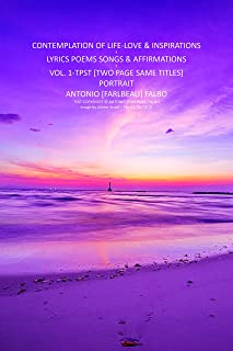 CONTEMPLATION OF LIFE LOVE & INSPIRATIONS VOL-1_TPST: LYRICS POEMS SONGS AFFIRMATIONS