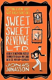 Sweet Sweet Revenge LTD.: The latest hilarious feel-good fiction from the internationally bestselling Jonas Jonasson and t...