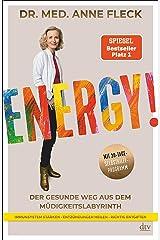 Energy!: Der gesunde Weg aus dem Müdigkeitslabyrinth, Mit 30-Tage-Selbsthilfeprogramm (German Edition) Format Kindle