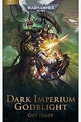Godblight (Dark Imperium: Warhammer 40,000 Book 3) Kindle Edition