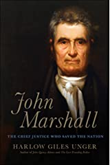 John Marshall: The Chief Justice Who Saved the Nation Kindle Edition