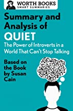 Summary and Analysis of Quiet: The Power of Introverts in a World That Can't Stop Talking: Based on the Book by Susan Cain