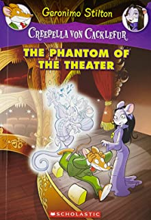 Creepella Von Cacklefur #8: The Phantom Of The Theater Stilton, Geronimo